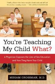 Книга Мириам Гроссман «You're Teaching My Child What?»